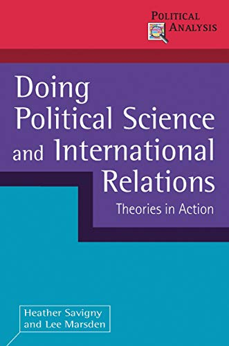 Doing Political Science and International Relations: Theories in Action