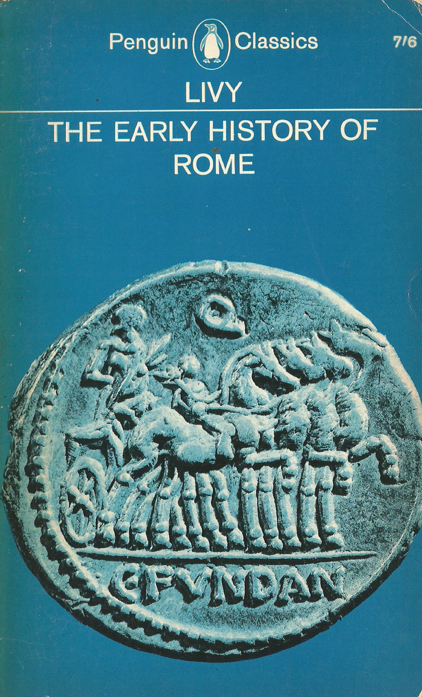 The Early History of Rome: Books I-V of The History of Rome from its Foundation (The History of Rome, #1)