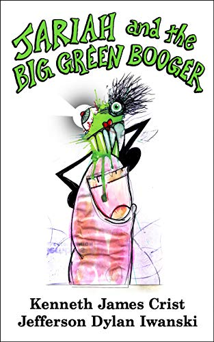 Jariah and the Big Green Booger (The Rhymey Old Man Book 1)