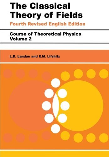 The Classical Theory of Fields, Fourth Edition: Volume 2 (Course of Theoretical Physics Series)
