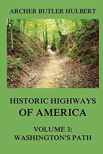 Historic Highways of America: Volume 3: Washington's Road