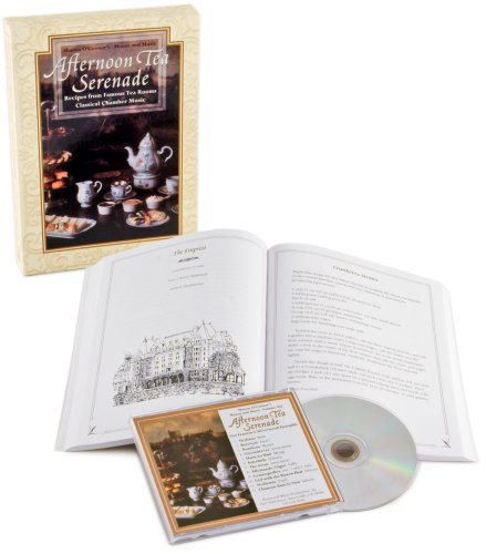 Afternoon Tea Serenade: Recipes from Famous Tea Rooms, Classical Chamber Music (Cookbook & Music CD Boxed Set)