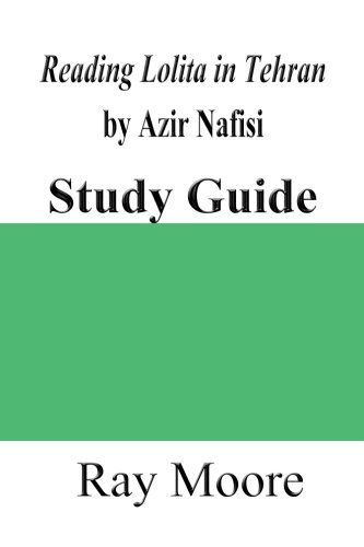 Study Guide to Reading Lolita in Tehran by Azar Nafisi (Volume 66)