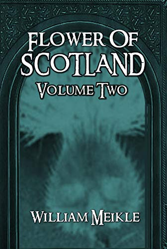 Flower of Scotland: Volume Two (The William Meikle Chapbook Collection 23)