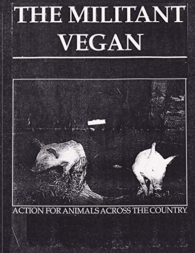 The Militant Vegan: The Book - Complete Collection, 1993-1995: