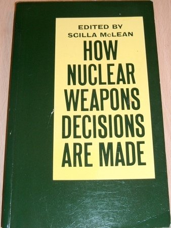 How Nuclear Weapons Decisions Are Made
