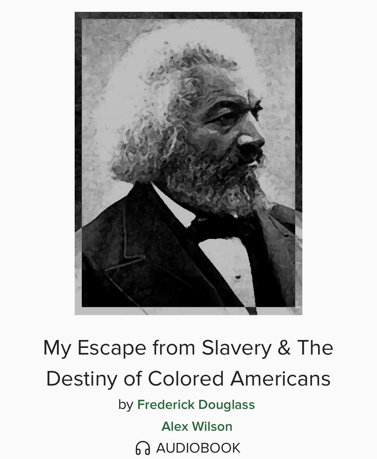 My Escape From Slavery & The Destiny of Colored Americans