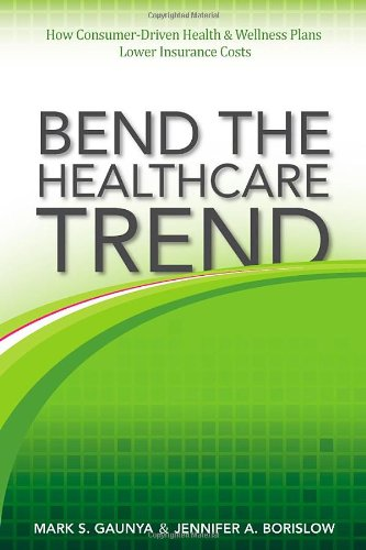 Bend the Healthcare Trend: How Consumer-Driven Health and Wellness Plans Lower Insurance Costs
