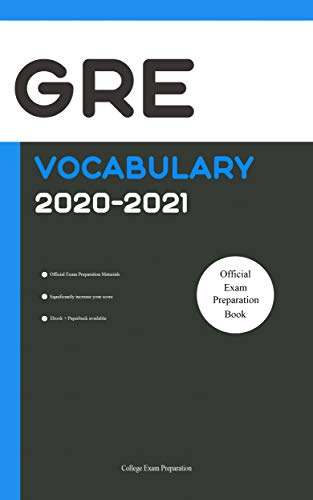 GRE Test Vocabulary 2020-2021 [GRE Test Prep 2020]: All Words You Should Know for GRE Writing/Essay Part. GRE Study Book 2020