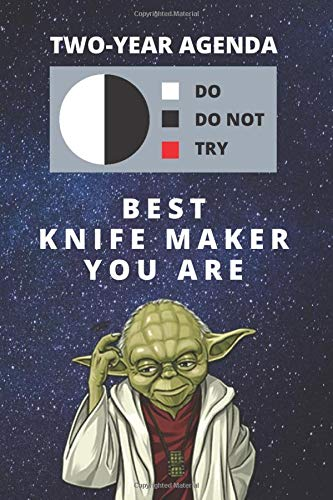 2020 & 2021 Two-Year Daily Planner For Best Knife Maker Gift | Funny Yoda Quote Appointment Book | Two Year Weekly Agenda Notebook For Knifemaker: ... Years of Monthly Plans | Knife Making Day Log