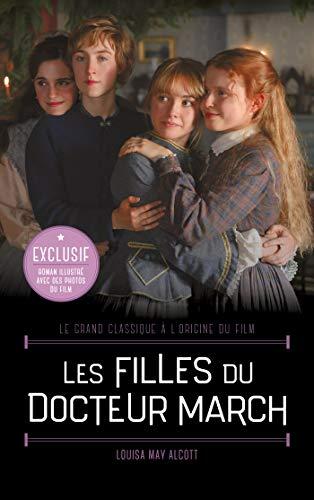 Les Filles du Docteur March - Le grand classique à l'origine du film : Roman illustré avec des photos du film