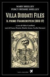 Villa Diodati Files. Il primo Frankenstein (1816-17)