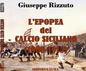 L'epopea del calcio siciliano (1900-1915)
