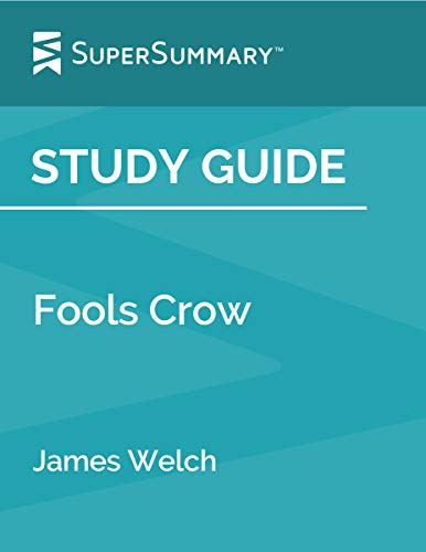 Study Guide: Fools Crow by James Welch