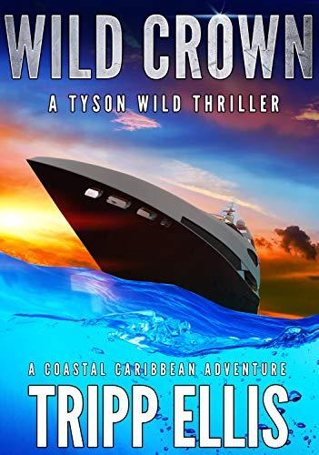 Wild Crown (Tyson Wild Thriller #11)