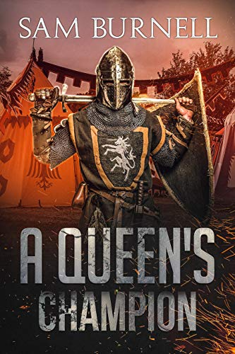 A Queen's Champion: Medieval Military Historical Fiction - Mercenary For Hire Series