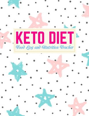 Keto Diet Food Log and Nutrition Tracker: Cute Weight Loss Journal and Healthy Living Diary Daily Ketogenic Meal Planner Low Carb Fitness Tracker and Wellness Notebook Design Code FD 0003949