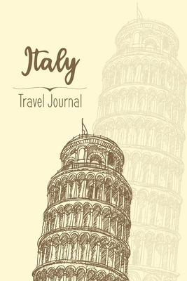 Italy Travel Journal: A Notebook Diary To Write In for Italy Lovers Lined Paper 6x9
