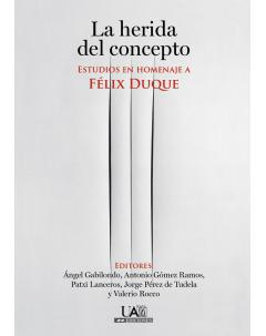 La herida del concepto. Estudios en homenaje a Félix Duque