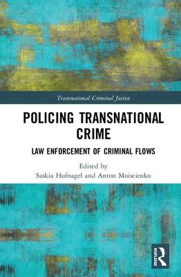 Policing Transnational Crime: Law Enforcement of Criminal Flows