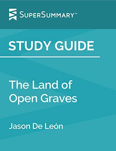 Study Guide: The Land of Open Graves by Jason De León