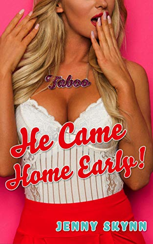 He Came Home Early! - Forbidden Taboo