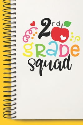2 nd Grade Squad Gift Second Grade Team A beautiful personalized: Lined Notebook / Journal Gift, 2 nd Grade Squad Gift,120 Pages, 6 x 9 inches, Gift For 2 nd Grade Squad Gift, Personal Diary, 2 nd Grade Squad Gift, Personalized Journal, Family Notebook, C