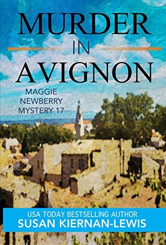 Murder in Avignon (Maggie Newberry Mysteries, #17)