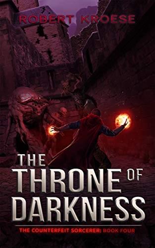 The Throne of Darkness (The Counterfeit Sorcerer, #4)