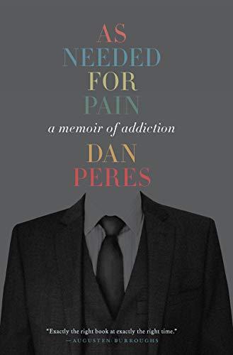 As Needed for Pain: A Memoir of Addiction