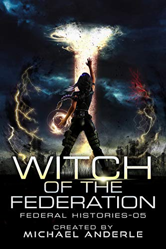 Witch Of The Federation V (Federal Histories, #5)