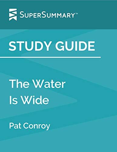 Study Guide: The Water Is Wide by Pat Conroy