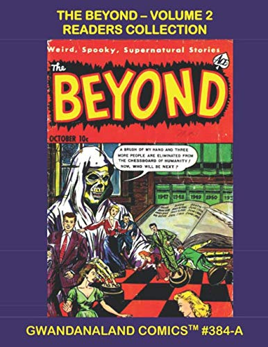 The Beyond: Volume 2 Readers Collection: Gwandanaland Comics #384-A: Classic Horror - Mind-Bending Comic Terror - An Economical Black & White Version of our Great Collection
