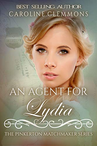 An Agent For Lydia (The Pinkerton Matchmaker Series Book 56)