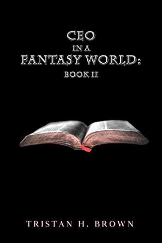 CEO in a Fantasy World, Book II (CEO in a Fantasy World #2)