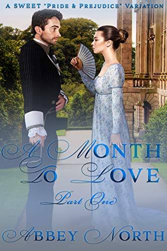 A Month To Love, Part One: A Sweet Pride & Prejudice Variation