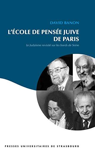 L'École de pensée juive de Paris: Le judaïsme revisité sur les bords de Seine