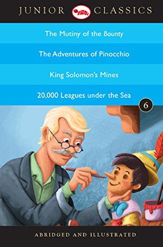 Junior Classic Book 6 (The Mutiny of the Bounty, The Adventures of Pinocchio, King Solomon's Mines, 20,000 Leagues under the Sea) (Junior Classics)