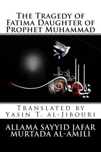 The Tragedy of Fatima Daughter of Prophet Muhammad: Doubts cast and Rebuttals