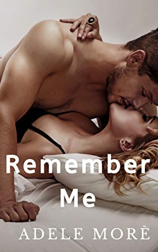 Remember Me: A Brother's Best Friend Stand–Alone Romance