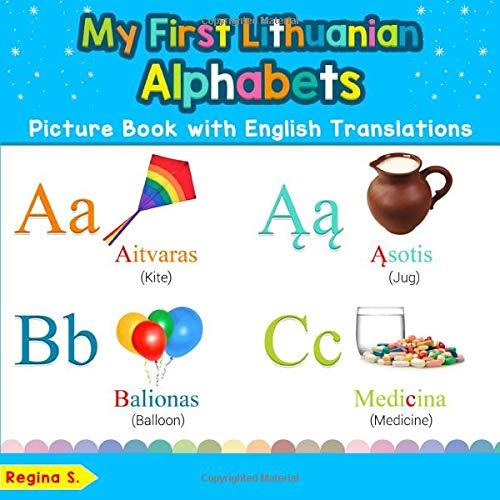 My First Lithuanian Alphabets Picture Book with English Translations: Bilingual Early Learning & Easy Teaching Lithuanian Books for Kids