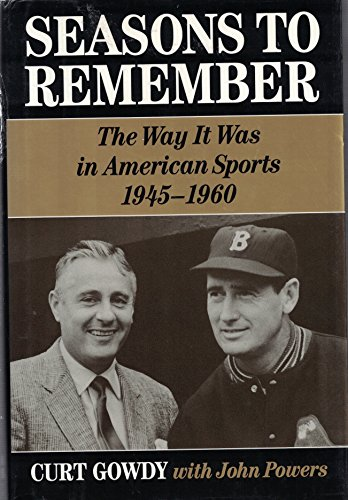 Seasons to Remember: The Way It Was in American Sports, 1945-1960