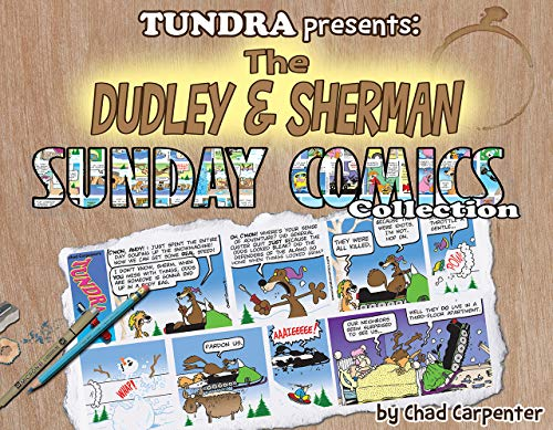 TUNDRA PRESENTS: The Dudley & Sherman Sunday Comics Collection