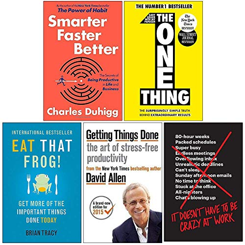 Smarter Faster Better [Hardcover], The One Thing, Eat That Frog, Getting Things Done, It Doesn't Have to Be Crazy at Work 5 Books Collection Set