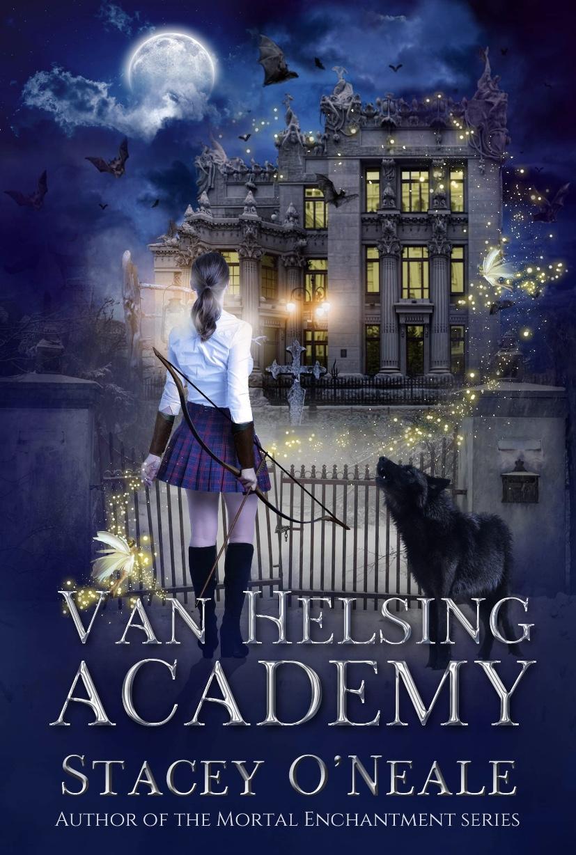 Van Helsing Academy (Supernatural Rehab, #1)