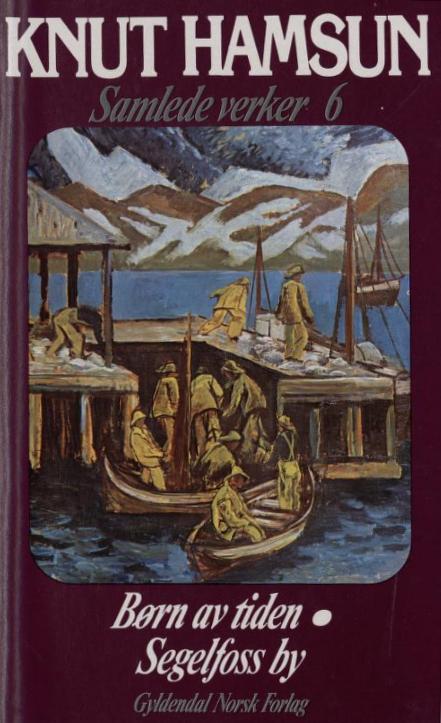 Samlede verker. 6 : Børn av tiden / Segelfoss by
