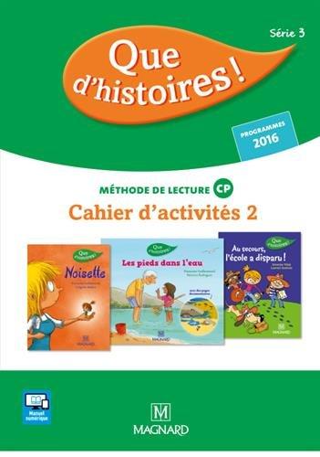 Français méthode de lecture CP Que d'histoires ! : Cahier d'activités 2 Série 3