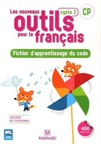 Français CP Cycle 2 Les nouveaux outils pour le français : Fichier d'apprentissage du code