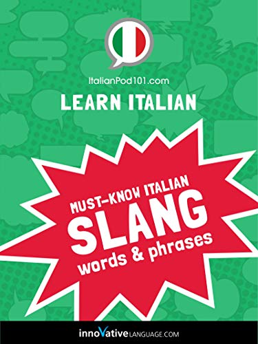 Learn Italian: Must-Know Italian Slang Words & Phrases