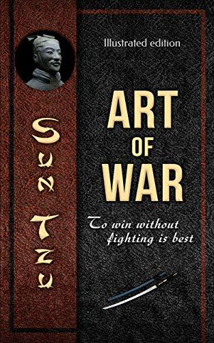 Sun Tzu — Art of War. To win without fighting is best (Illustrated edition) (Classics of Ancient China Book 1)